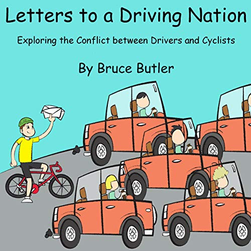 Letters to a Driving Nation: Exploring the Conflict Between Drivers and Cyclists cover art