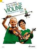 Renate Bruce-Weber: Die fröhliche Violine Band 3 - die beliebte Violinschule für den Anfang (Musiknoten)