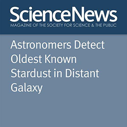 Astronomers Detect Oldest Known Stardust in Distant Galaxy audiobook cover art