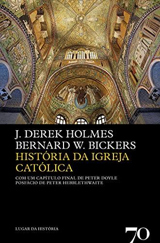 História da Igreja Católica - 2ª Edição
