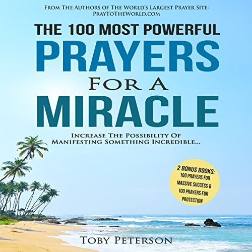 The 100 Most Powerful Prayers for a Miracle audiobook cover art