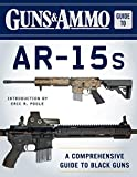 Guns & Ammo Guide to AR-15s: A Comprehensive Guide to Black Guns