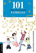 101 ideas creativas para familias (Spanish Edition)