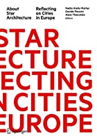About Star Architecture: Reflecting on Cities in Europe
