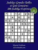 Sudokus Grandes Tailles et Gros Caractères – Niveau Extrême – N°31: 100 Grilles de Sudokus Extrême - Grands Caractères : 36 points – Livre de jeux de ... pour tous, y compris pour les seniors