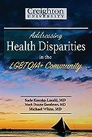 Addressing Health Disparities in the Lgbtqia+ Community