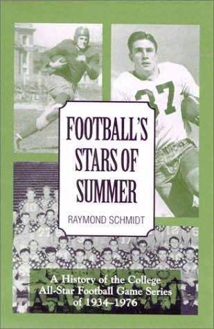 Football's Stars of Summer: A History of the College All Star Football...