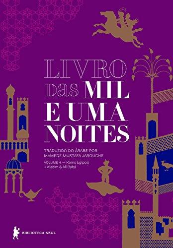Livro das mil e uma noites – Volume 4: Ramo egípcio + Aladim & Ali Babá (Edição revista e atualizada)