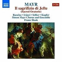 Mayr: Il Sacrifizio Di Jefte (Hrachuhi Bassenz, Stefanie Iranyi, Robert Sellier) (Naxos: 8572719-20) by Robert Sellier (2013-03-01)