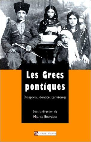 Les Grecs pontiques : Diaspora, identité, territoires