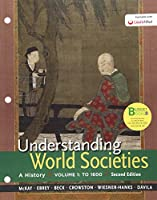 Understanding World Societies: A History, Volume 1: To 1600 1319009034 Book Cover