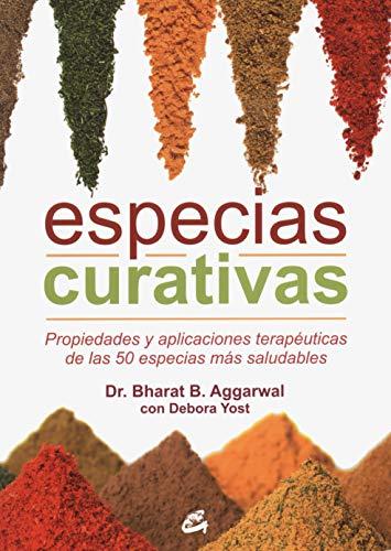 Especias Curativas: Propiedades y aplicaciones terapéuticas de las 50 especias más saludables (Nutrición y Salud)