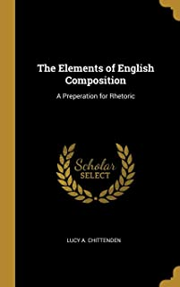 The Elements of English Composition: A Preperation for Rhetoric