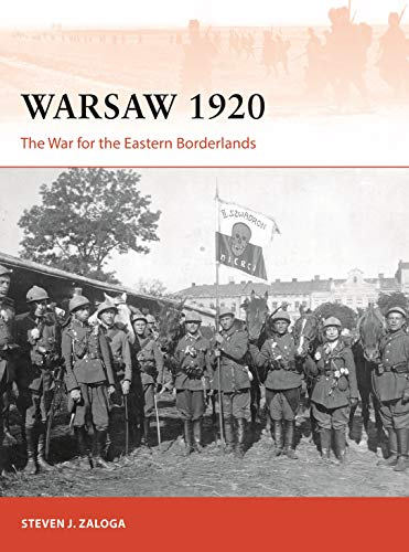 Warsaw 1920: The War for the Eastern Borderlands (Campaign, Band 349)