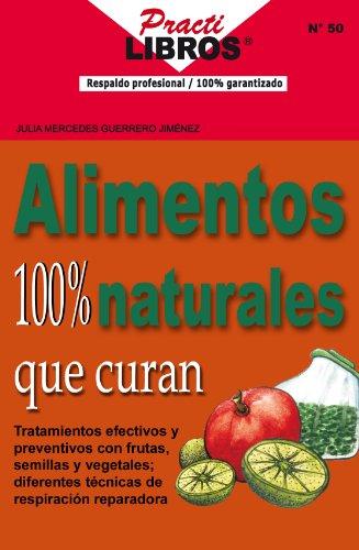 Alimentos 100% Naturales Que Curan (Practilibros nº 50)