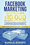 Facebook Marketing Advertising: 10,000/Month Ultimate Guide for Personal Branding, Affiliate Marketing & Drop Shipping - Best Tips and Strategies to ... with Facebook Ads (Make Money Online)