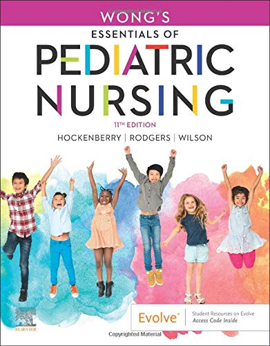 Compare Textbook Prices for Wong's Essentials of Pediatric Nursing 11 Edition ISBN 9780323624190 by Hockenberry PhD  RN  PPCNP-BC FAAN, Marilyn J.,Rodgers PhD  RN  CPNP  CPON, Cheryl C,Wilson MS  RN  C  (NIC), David