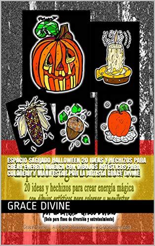 Espacio Sagrado Halloween  20 ideas y hechizos para crear energía mágica con dibujos artísticos para colorear y manifestar por la artista  Grace Divine (Spanish Edition)