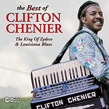 The Best of Clifton Chenier: The King of Zydeco & Louisiana Blues