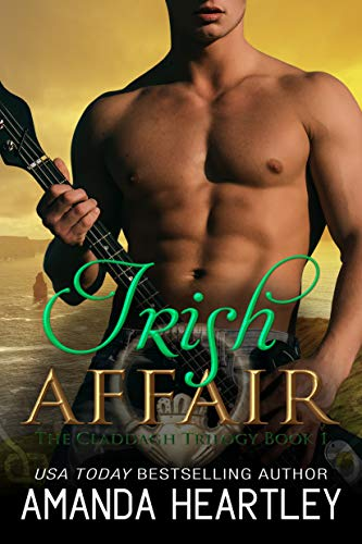 Irish Affair: A Heartwarming Irish Rockstar Romance (The Claddagh Ring Book 1)