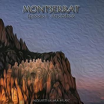 Montserrat, Episodio 1: Ancestros