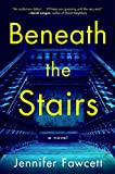 Beneath the Stairs: A Novel