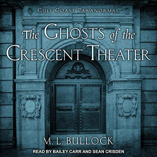 The Ghosts of the Crescent Theater Titelbild