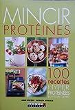 Mincir Protéines - 100 Recettes Hyperprotéinées