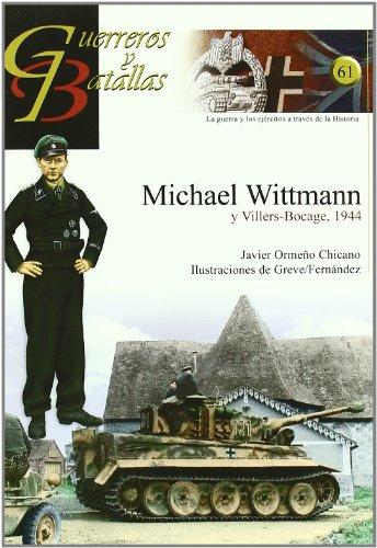 Michael Wittmann y Villers-Bocage 1944 (Guerreros Y Batallas)