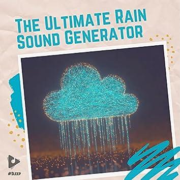 The Ultimate Rain Sound Generator