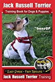 Jack Russell Terrier Training Book for Dogs and Puppies by BoneUp DOG Training: Are You Ready to BoneUp? Easy Steps * Quick Results Jack Russell Terrier Training (Volume 3)