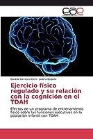 Ejercicio físico regulado y su relación con la cognición en el TDAH