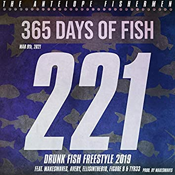 Drunk Fish Freestyle 2019 (feat. MAKESWAVES, Avery, EllisInThe810, Figure 8 & TYR33)