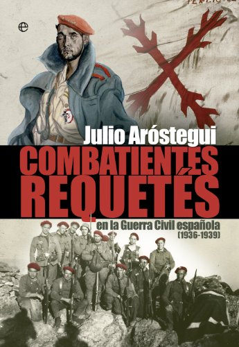 Combatientes Requetés De La Guerra Civil. 1936-1939 (Historia del siglo XX)