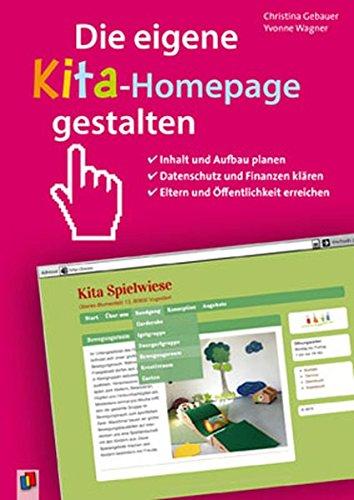 Die eigene Kita-Homepage gestalten: Inhalt und Aufbau planen, Datenschutz und Finanzen klären, Eltern und Öffentlichkeit erreichen