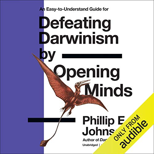 Defeating Darwinism by Opening Minds audiobook cover art