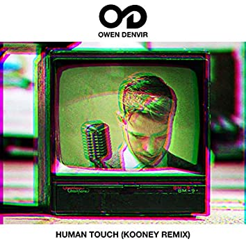 Human Touch (Kooney Remix)