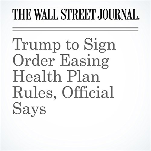 Trump to Sign Order Easing Health Plan Rules, Official Says copertina
