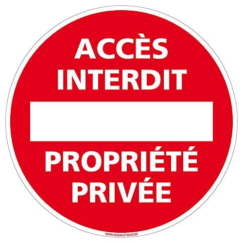 Signalétique.biz France - Panneau Accès Interdit Propriété Privée - Diamètre 170 mm, Plastique PVC 1 mm