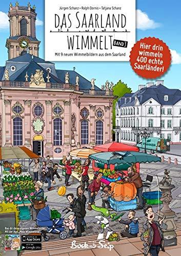 Das Saarland wimmelt Band 3: Pabbbilderbuch mit 9 wimmligen Orten aus dem Saarland