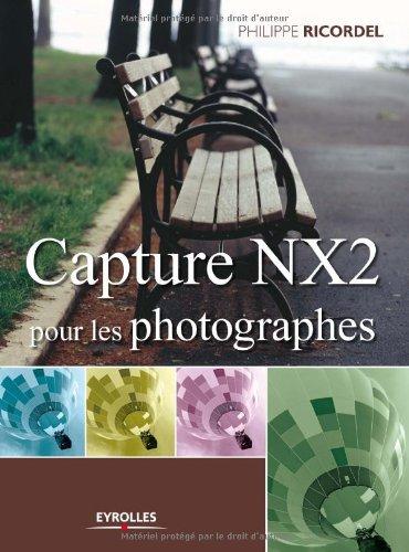 Capture NX2 pour les photographes (EYROLLES)