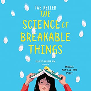 The Science of Breakable Things                   By:                                                                                                                                 Tae Keller                               Narrated by:                                                                                                                                 Jennifer Kim                      Length: 5 hrs and 12 mins     Not rated yet     Overall 0.0