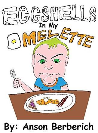 Eggshells in My Omelette