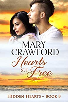 Hearts Set Free (Hidden Hearts Book 8) by [Mary Crawford]