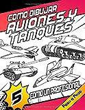 Como Dibujar Aviones Y Tanques Como Un Profesional Paso a Paso: Dibujar vehículos militares | Aprende a dibujar paso a paso para todas las edades | ... Tank y Tank Volume 5 (Spanish Edition)