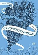 A Passa-Espelhos – Livro 1: Os noivos do inverno (Portuguese Edition)