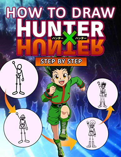 Compare Textbook Prices for How To Draw Hunter x Hunter Step By Step: Leading Children Into The World Of Skillful Drawings, Helping Them To Have More Imagination, Play And Study  ISBN 9798698935674 by Mane, Kaylee