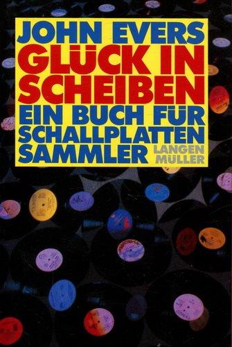 Glück in Scheiben. Ein Buch für Schallplattensammler.