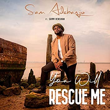 You Will Rescue Me (feat. Samm Henshaw)