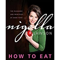 How to Eat Kindle Edition by Nigella Lawson